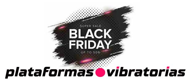 Plataformas Vibratorias Black Friday